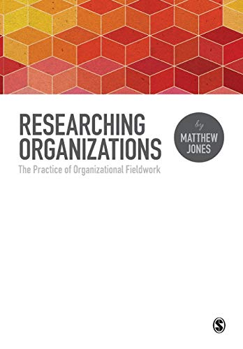 9781446257227: Researching Organizations: The Practice of Organizational Fieldwork