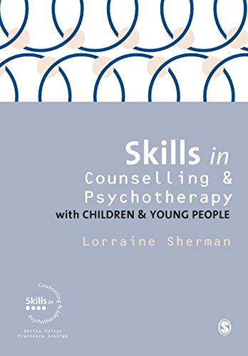 9781446260173: Skills in Counselling and Psychotherapy with Children and Young People (Skills in Counselling & Psychotherapy Series)