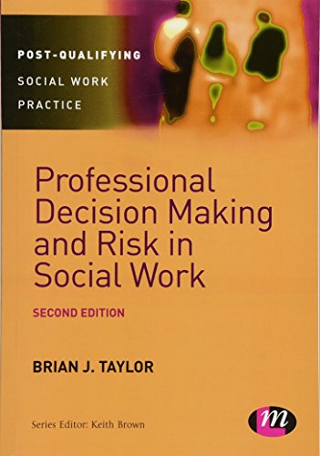 9781446266595: Professional Decision Making and Risk in Social Work (Post-Qualifying Social Work Practice Series)