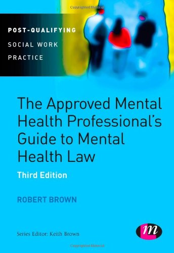 9781446266625: The Approved Mental Health Professional′s Guide to Mental Health Law (Post-Qualifying Social Work Practice Series)