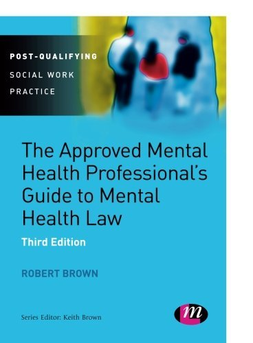 9781446266632: The Approved Mental Health Professional′s Guide to Mental Health Law (Post-Qualifying Social Work Practice Series)