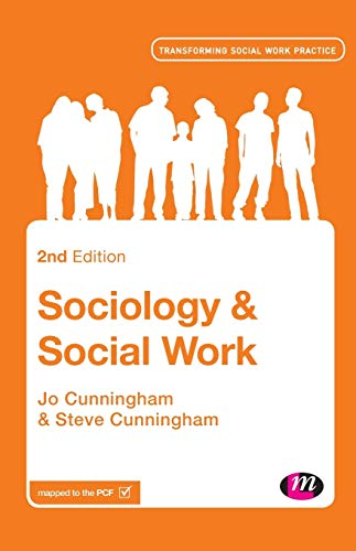 Sociology and Social Work (Transforming Social Work Practice Series): Cunningham, Jo; Cunningham, ...