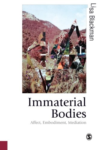 9781446266854: Immaterial Bodies: Affect, Embodiment, Mediation (Published in association with Theory, Culture & Society)