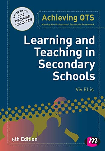 9781446267516: Learning and Teaching in Secondary Schools (Achieving Qts) (Achieving QTS Series)