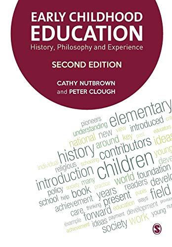Early Childhood Education: History, Philosophy and Experience: Nutbrown, Cathy; Clough, Peter