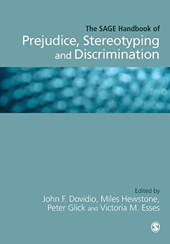 The SAGE Handbook of Prejudice, Stereotyping and: John F. Dovidio