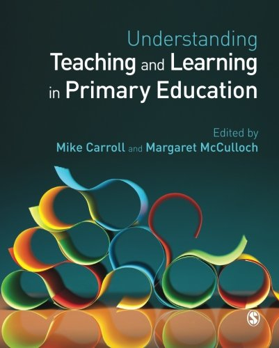 Understanding Teaching and Learning in Primary Education: Carroll, Mike; McCulloch, Margaret