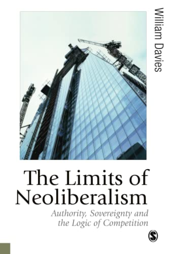 The Limits of Neoliberalism: Authority, Sovereignty and the Logic of Competition (Published in ...