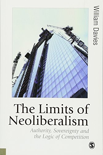 9781446270691: The Limits of Neoliberalism: Authority, Sovereignty and the Logic of Competition (Published in association with Theory, Culture & Society)