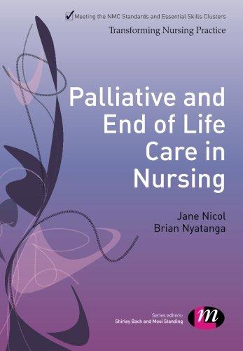 Palliative and End of Life Care in Nursing (Transforming Nursing Practice Series): Nicol, Jane; ...
