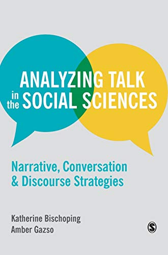 9781446272480: Analyzing Talk in the Social Sciences: Narrative, Conversation and Discourse Strategies