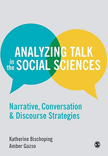 9781446272497: Analyzing Talk in the Social Sciences: Narrative, Conversation and Discourse Strategies