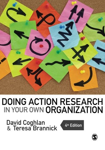 Doing Action Research in Your Own Organization: Coghlan, David; Brannick,