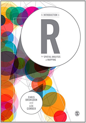 9781446272947: An Introduction to R for Spatial Analysis and Mapping