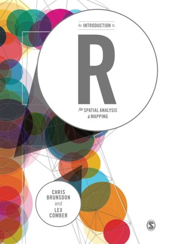 9781446272954: An Introduction to R for Spatial Analysis and Mapping