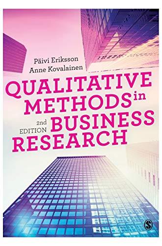 Qualitative Methods in Business Research (Introducing Qualitative Methods series): Eriksson, Paivi;...