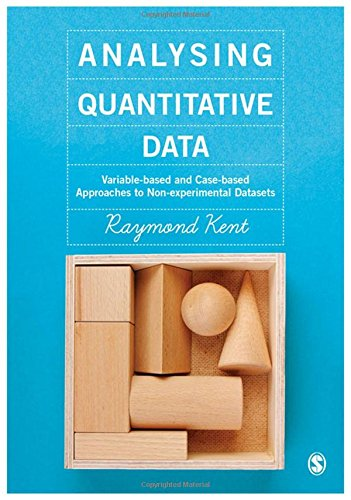 9781446273401: Analysing Quantitative Data: Variable-based and Case-based Approaches to Non-experimental Datasets