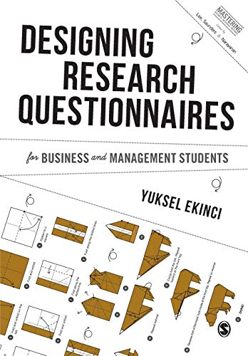 Designing Research Questionnaires for Business and Management Students (Mastering Business Research...