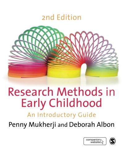 Research Methods in Early Childhood: An Introductory Guide: Mukherji, Penny; Albon, Deborah
