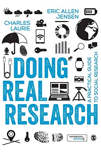 Doing Real Research: A Practical Guide to Social Research: Jensen, Eric L.; Laurie, Charles