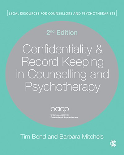Confidentiality & Record Keeping in Counselling and Psychotherapy, 2nd Edition: Tim Bond and ...