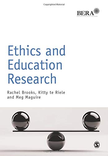 Ethics and Education Research (BERA/SAGE Research Methods in Education): Brooks, Rachel; te ...