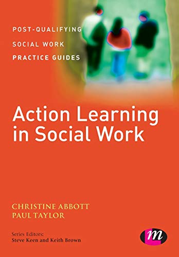 9781446275351: Action Learning in Social Work (Post-qualifying Social Work Practice Guides)
