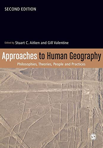 9781446276020: Approaches to Human Geography: Philosophies, Theories, People and Practices