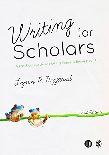 9781446282533: Writing for Scholars: A Practical Guide to Making Sense & Being Heard