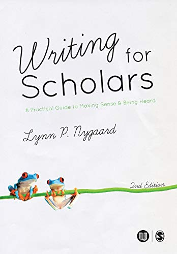 9781446282540: Writing for Scholars: A Practical Guide to Making Sense & Being Heard