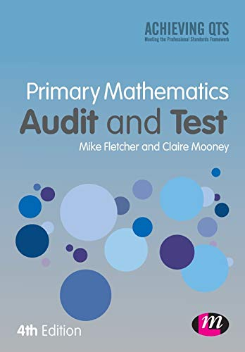 Primary Mathematics: Audit and Test (Achieving QTS Series): Fletcher, Mike; Mooney, Claire