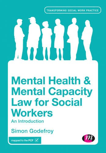 9781446282786: Mental Health and Mental Capacity Law for Social Workers: An Introduction (Transforming Social Work Practice Series)