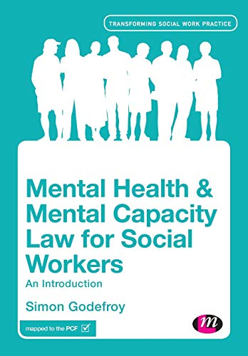 9781446282793: Mental Health and Mental Capacity Law for Social Workers: An Introduction (Transforming Social Work Practice Series)