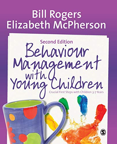 9781446282885: Behaviour Management with Young Children: Crucial First Steps with Children 3–7 Years