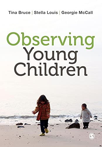 Observing Young Children: Tina Bruce and Stella Louis and Georgie McCall