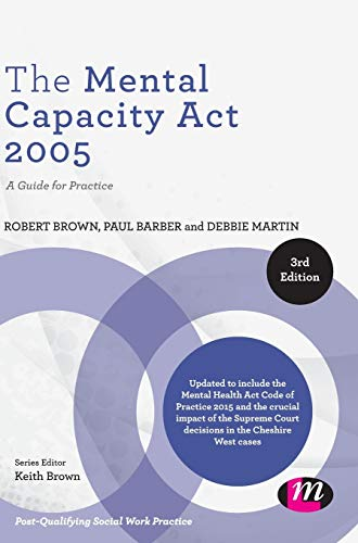 9781446287262: The Mental Capacity Act 2005: A Guide for Practice (Post-Qualifying Social Work Practice Series)