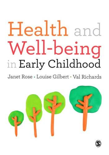 Health and Well-being in Early Childhood: Rose, Janet; Gilbert, Louise; Richards, Val