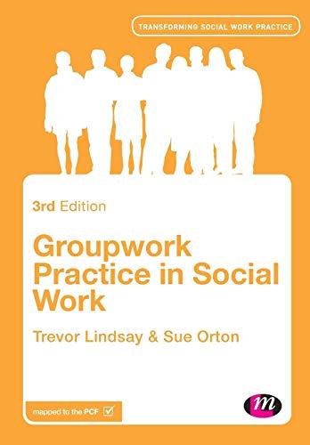 Groupwork Practice in Social Work (Transforming Social Work Practice Series): Lindsay, Trevor; ...