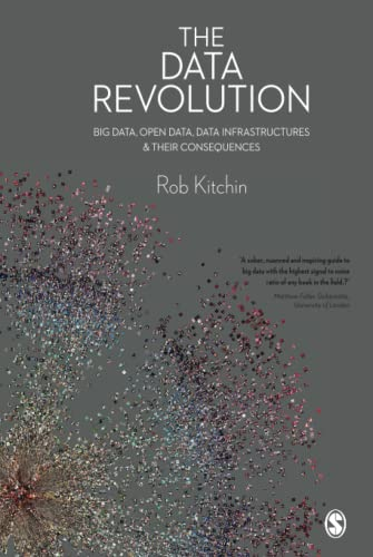 9781446287477: The Data Revolution: Big Data, Open Data, Data Infrastructures and Their Consequences