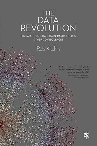 9781446287484: The Data Revolution: Big Data, Open Data, Data Infrastructures and Their Consequences