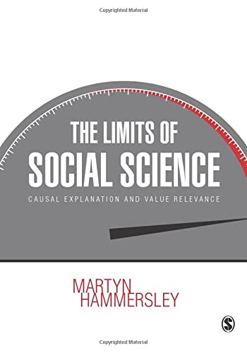 9781446287507: The Limits of Social Science: Causal Explanation and Value Relevance