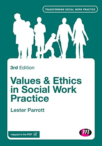 Values and Ethics in Social Work Practice (Transforming Social Work Practice Series): Parrott, ...