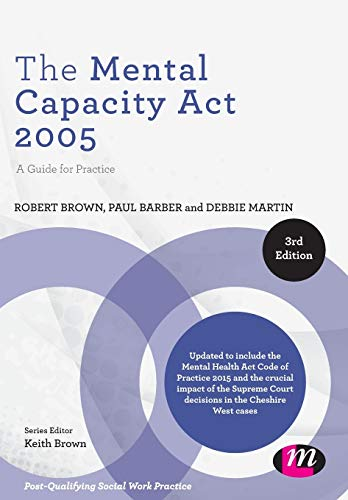 9781446294215: The Mental Capacity Act 2005: A Guide for Practice (Post-Qualifying Social Work Practice Series)