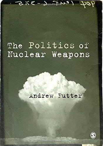 9781446294307: The Politics of Nuclear Weapons