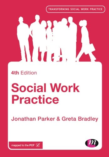 Social Work Practice (Transforming Social Work Practice Series): Parker, Jonathan; Bradley, Greta