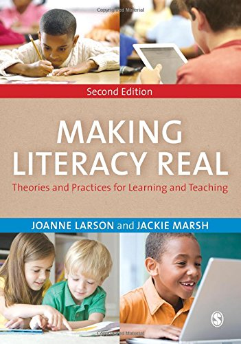 Making Literacy Real: Theories and Practices for Learning and Teaching: Joanne Larson