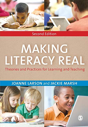 Making Literacy Real: Theories and Practices for Learning and Teaching: Larson, Joanne; Marsh, ...