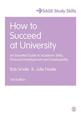 9781446295472: How to Succeed at University: An Essential Guide to Academic Skills, Personal Development & Employability (SAGE Study Skills Series)