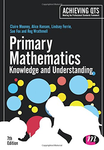 Primary Mathematics: Knowledge and Understanding (Achieving QTS Series): Mooney, Claire; Hansen, ...