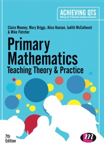 Primary Mathematics: Teaching Theory and Practice (Achieving QTS Series): Mooney, Claire; Briggs, ...